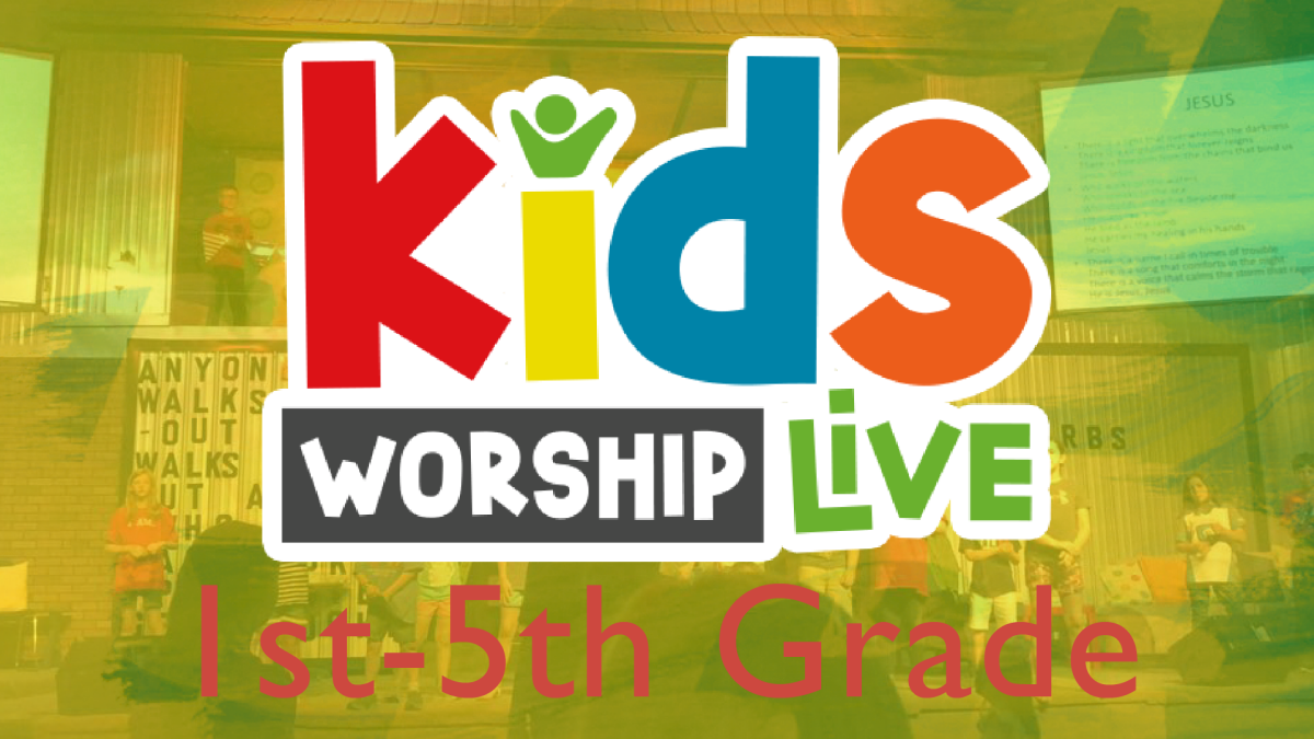 Kids Worship Live - Kids 1st-5th Grade