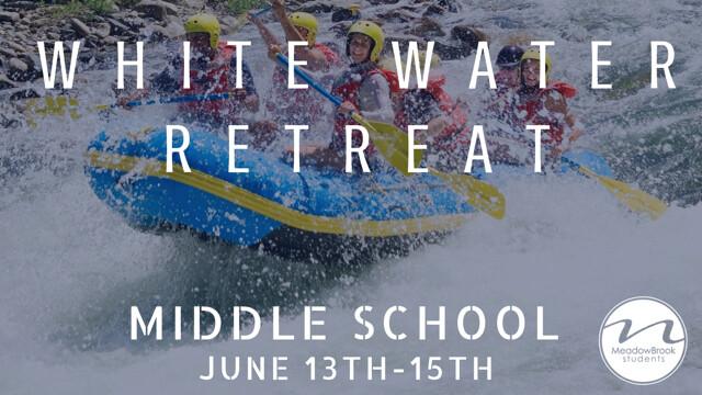 Middle School White Water Retreat